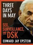 Three Days in May: Sex, Surveillance, and DSK