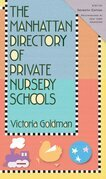 The Manhattan Directory of Private Nursery Schools, 7th Edition