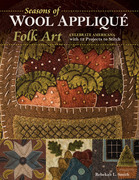 Seasons of Wool Applique Folk Art