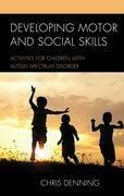 Developing Motor and Social Skills