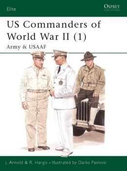 Us Commanders of World War II (1): Army and Usaaf