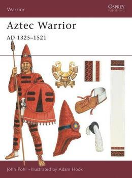 Aztec Warrior: Ad 1325-1521