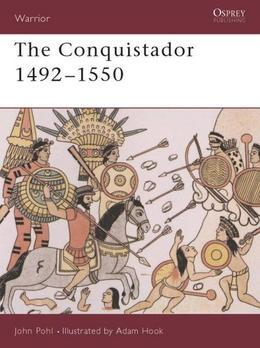The Conquistador: 1492-1550