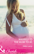 Married To The Mum-To-Be (Mills & Boon Cherish) (The Cedar River Cowboys, Book 4)