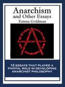 Anarchism and Other Essays: With linked Table of Contents