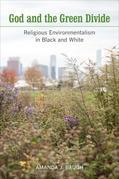 God and the Green Divide: Religious Environmentalism in Black and White