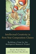 Intellectual Creativity in First-Year Composition Classes: Building a Case for the Multigenre Research Project