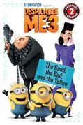Despicable Me 3: The Good, the Bad, and the Yellow