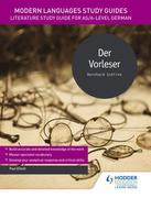 Modern Languages Study Guides: Der Vorleser: Literature Study Guide for AS/A-level German