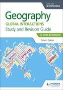 Geography for the IB Diploma Study and Revision Guide HL Core Extension: HL Core Extension