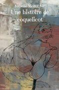 UNE HISTOIRE DE COQUELICOT