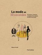 La mode en 30 secondes