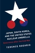 Japan, South Korea, and the United States Nuclear Umbrella