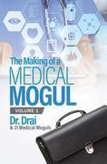 The Making of a Medical Mogul, Vol 1