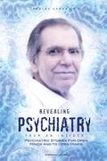 Revealing Psychiatry... From an Insider: Psychiatric stories for open minds and to open minds
