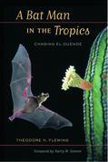 A Bat Man in the Tropics: Chasing El Duende