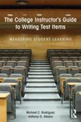 The College Instructor's Guide to Writing Test Items: Measuring Student Learning