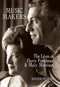 Music Makers: The Lives of Harry Freedman and Mary Morrison