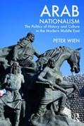 Arab Nationalism: The Politics of History and Culture in the Modern Middle East