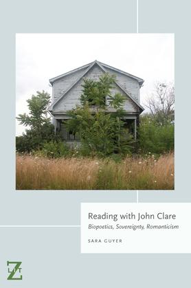 Reading with John Clare: Biopoetics, Sovereignty, Romanticism