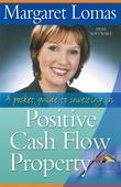 A Pocket Guide to Investing in Positive Cash Flow Property