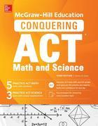 McGraw-Hill Education Conquering the ACT Math and Science, Third Edition