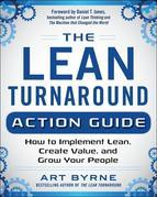 The Lean Turnaround Action Guide: How to Implement Lean, Create Value and Grow Your People: Practical Tools and Techniques for Implementing Lean Throu