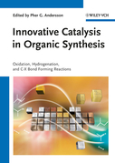 Innovative Catalysis in Organic Synthesis: Oxidation, Hydrogenation, and C-X Bond Forming Reactions