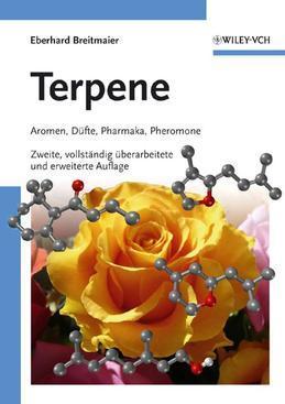 Terpene: Aromen, Düfte, Pharmaka, Pheromone