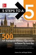5 Steps to a 5: 500 AP European History Questions to Know by Test Day, Second Edition