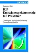 ICP Emissionsspektrometrie für Praktiker: Grundlagen, Methodenentwicklung, Anwendungsbeispiele
