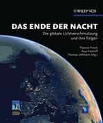 Das Ende der Nacht: Die globale Lichtverschmutzung und ihre Folgen