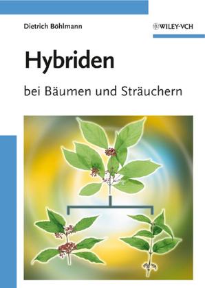 Hybriden: bei Bäumen und Sträuchern