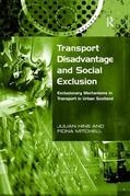 Transport Disadvantage and Social Exclusion: Exclusionary Mechanisms in Transport in Urban Scotland