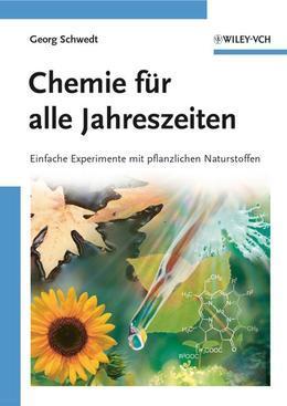 Chemie Fur Alle Jahreszeiten: Einfache Experimente Mit Pflanzlichen Naturstoffen
