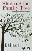 Shaking the Family Tree: A Journey from Addiction to Recovery