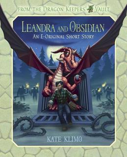 From the Dragon Keepers' Vault: Leandra and Obsidian: An E-Original Short Story