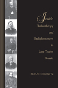 Jewish Philanthropy and Enlightenment in Late-Tsarist Russia
