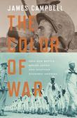 The Color of War: How One Battle Broke Japan and Another Changed America