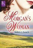 Morgan's Woman: A Loveswept Historical Romance