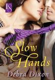 Slow Hands: A Loveswept Classic Romance