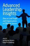 Advanced Leadership Insights: How to Lead People and Organizations to Ultimate Success