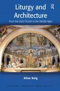 Liturgy and Architecture: From the Early Church to the Middle Ages