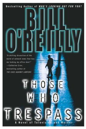 Those Who Trespass: A Novel of Television and Murder