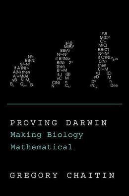 Proving Darwin: Making Biology Mathematical