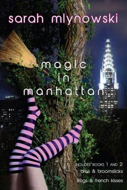Magic in Manhattan: Bras & Broomsticks and Frogs & French Kisses: Bras & Broomsticks/Frogs & French Kisses