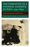 The Formation of a National Audience in Italy, 1750-1890: Readers and Spectators of Italian Culture