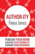 Author-ity: Publish Your Book | Increase Your Credibility |Expand Your Business