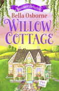 Willow Cottage – Part Four: Summer Delights (Willow Cottage Series)