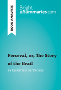 Perceval, or, The Story of the Grail by Chrétien de Troyes (Book Analysis)